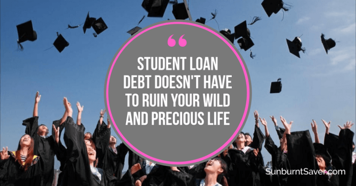 Student Loan Debt Doesn't Have to Ruin Your Wild and Precious Life