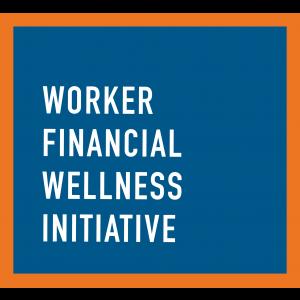 <h3 text-align: left>Worker Financial Wellness Initiative</h3>